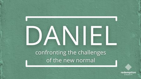 DANIEL: CONFRONTING THE CHALLENGES OF THE NEW NORMAL