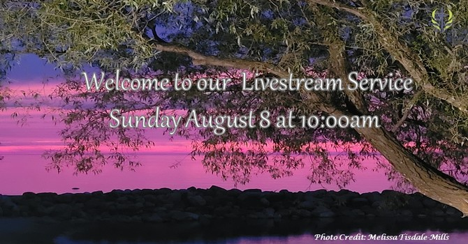 Sunday August 8 Livestream Service