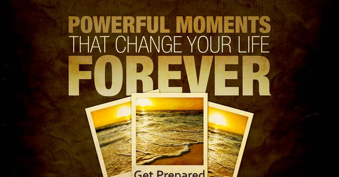 Moments That Change Your Life
