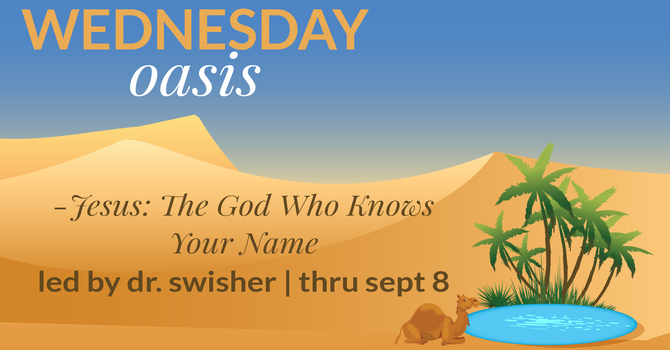 Week 7 - Jesus: The God Who Knows Your Name