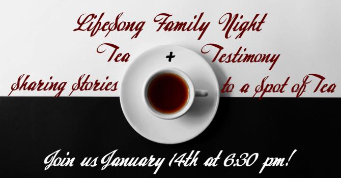 Church Family Night - Tea + Testimony