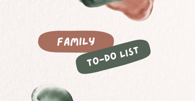 "Family ""To - do"" list! image"