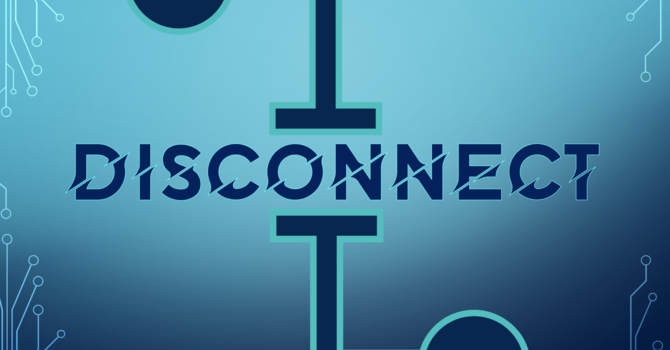 Disconnect: Am I All In? (Part 1)