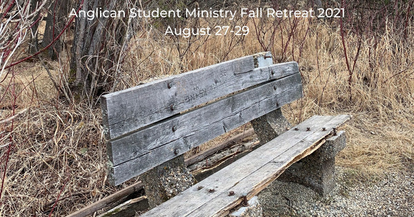 Anglican Student Ministry Fall Retreat 2021