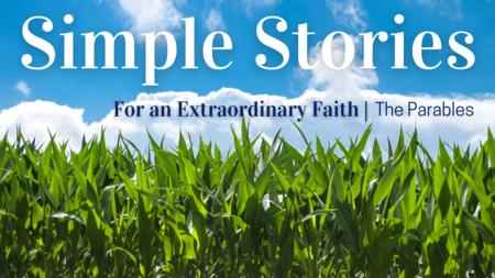 Simple Stories for an Extraordinary Faith | The Parables