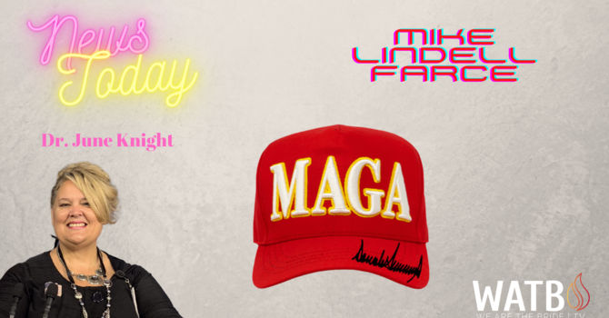 NEWS TODAY w/Dr. June Knight - Mike Lindell Farce, Trump Hat & August 11 image