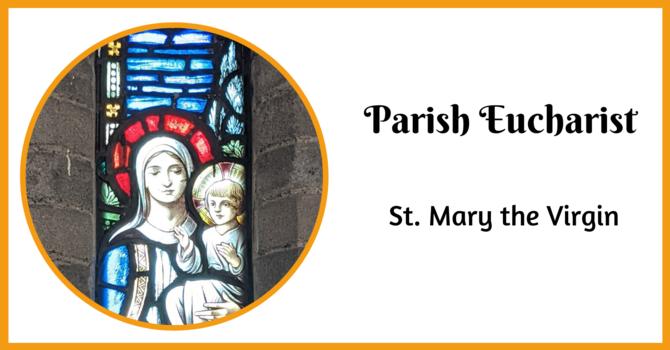 Parish Eucharist - August 15, 2021 image