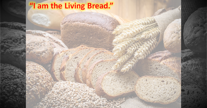 I am the Living Bread