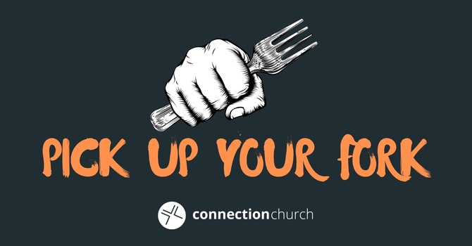 Pick Up Your Fork