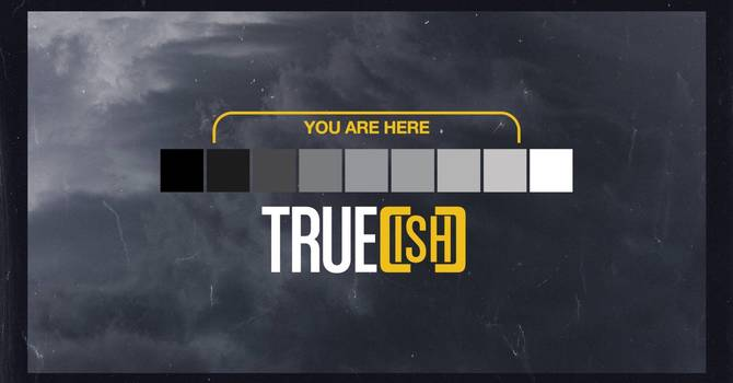 True[ish] Week 6