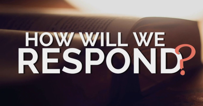 How Will We Respond?