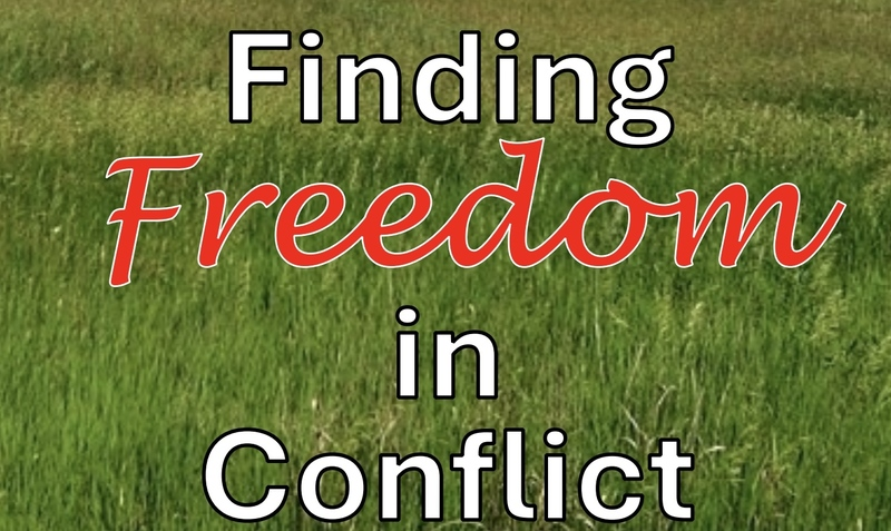 Finding Freedom in Conflict