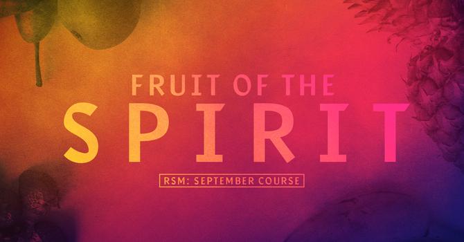 RSM: Fruit of the Spirit