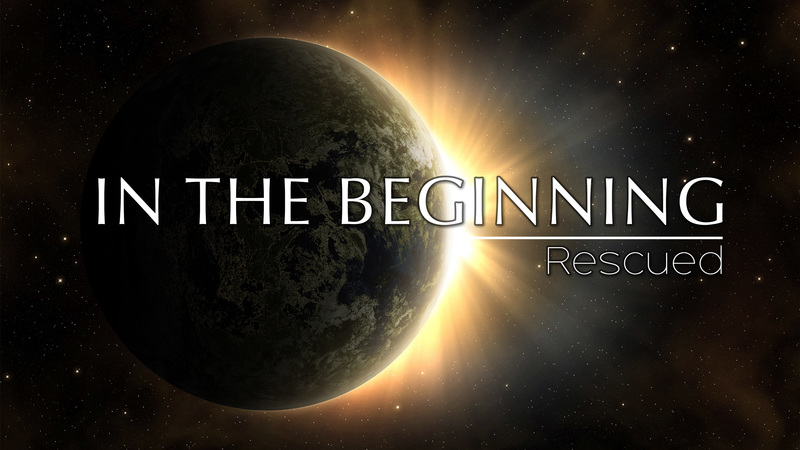 In The Beginning-Rescued (2021) | Pastor Rob Rucci
