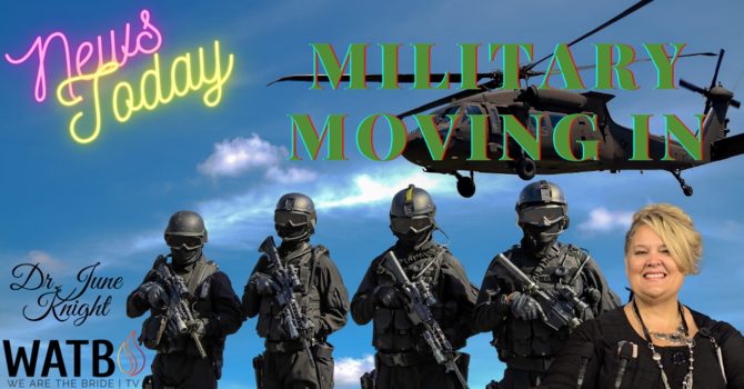 NEWS TODAY w/Dr. June Knight - Military Movin Across the Country, NAR Prophecy & More image