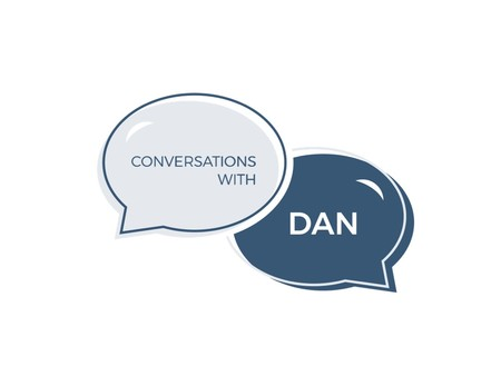 Conversations with Dan