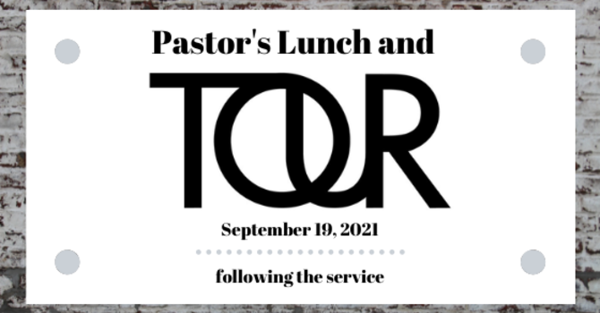 Pastor's Lunch & Tour