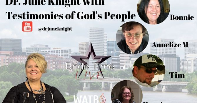 Bride Time LIVE - Dr. June Knight to Interview Four Christians image