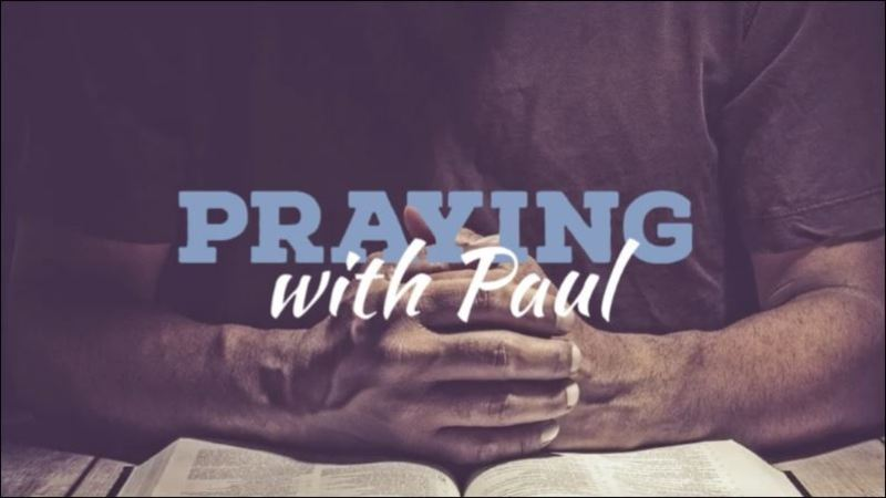 Praying with Paul - Part 3