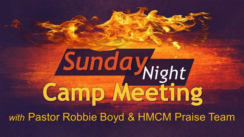 Sunday Night Camp Meeting with Pastor Robbie Boyd