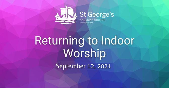 Return to Indoor Worship image