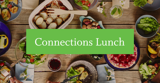 Connections Lunch | Mt. Pleasant | Oct 3rd, 2021