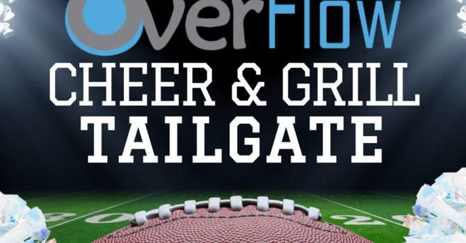 Overflow Cheer & Grill Tailgate