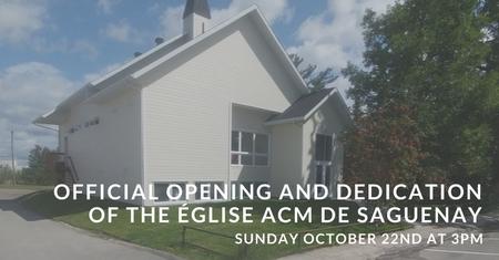 Église ACM de Saguenay: Opening and Dedication