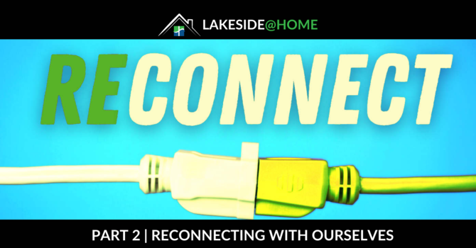 Reconnecting with Ourselves