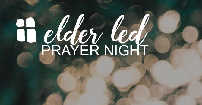 Elder-Led Prayer Night & LIFE Review