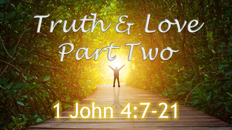 Truth & Love - Part Two
