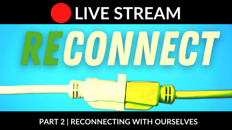 Reconnect with Ourselves