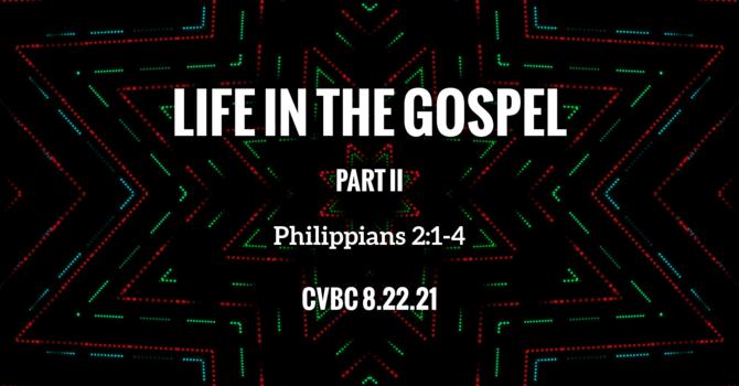 CVBC 8.22.21 {Phil 2:1-4}