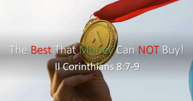 The Best That Money Can NOT Buy! Part 2 of 3 | August 15, 2021 | 11 AM | Pastor Dockery
