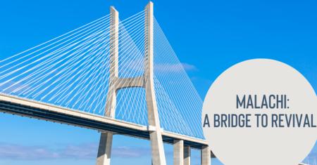 Malachi: A Bridge to Revival