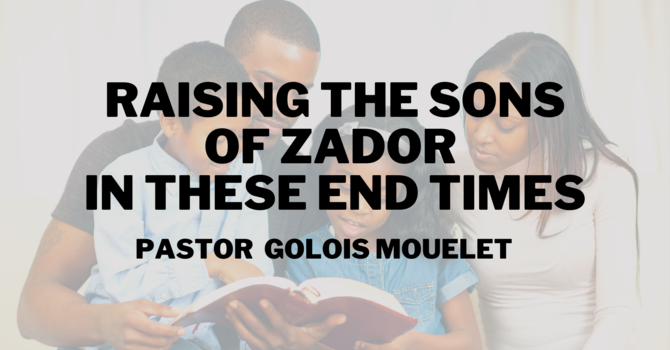 Raising the Sons of Zadock in these End Times