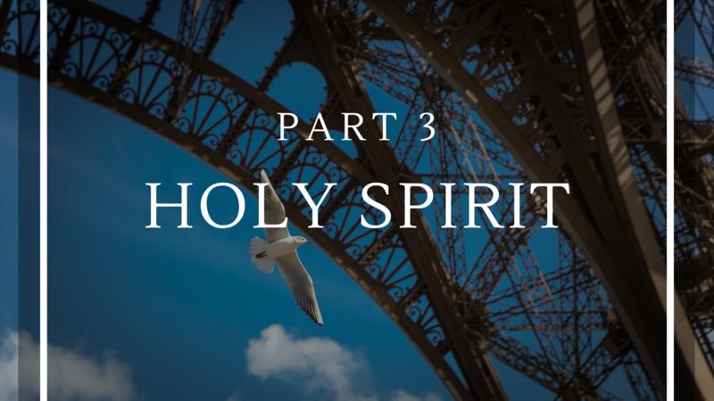 Holy Spirit - Part 3