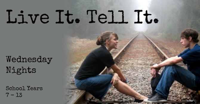 Live It. Tell It.