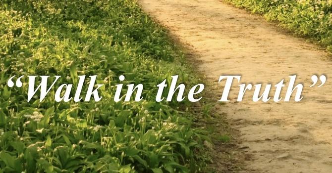 Walk in the Truth