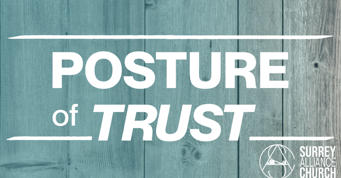 A Posture of Trust