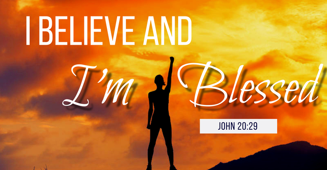 I Believe and I'm Blessed!