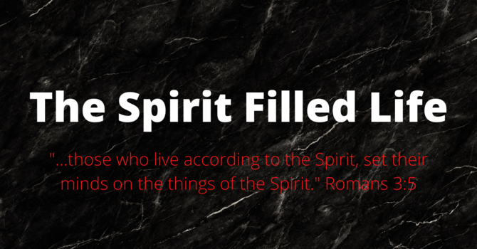 The Spirit Filled Life: Freedom