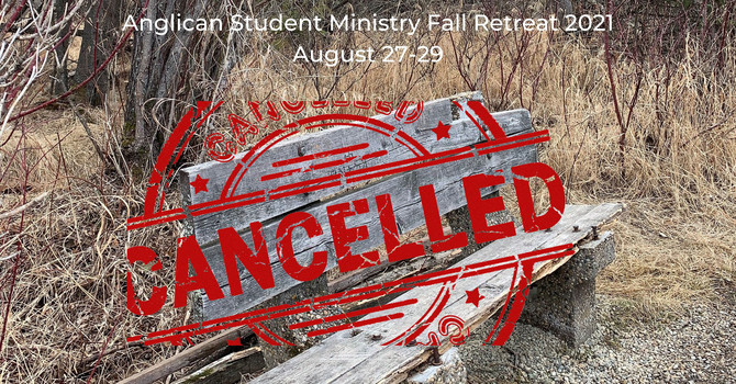 Cancelled: Anglican Student Ministry Fall Retreat