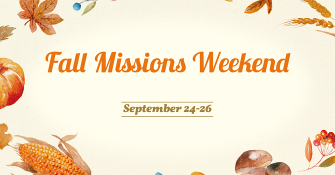 Fall Missions Weekend 2021