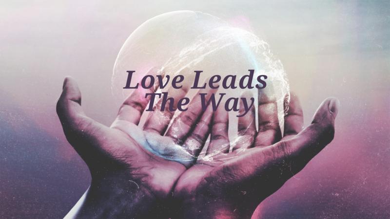 Love Leads The Way