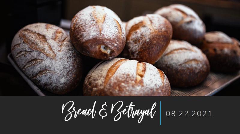 Bread & Betrayal