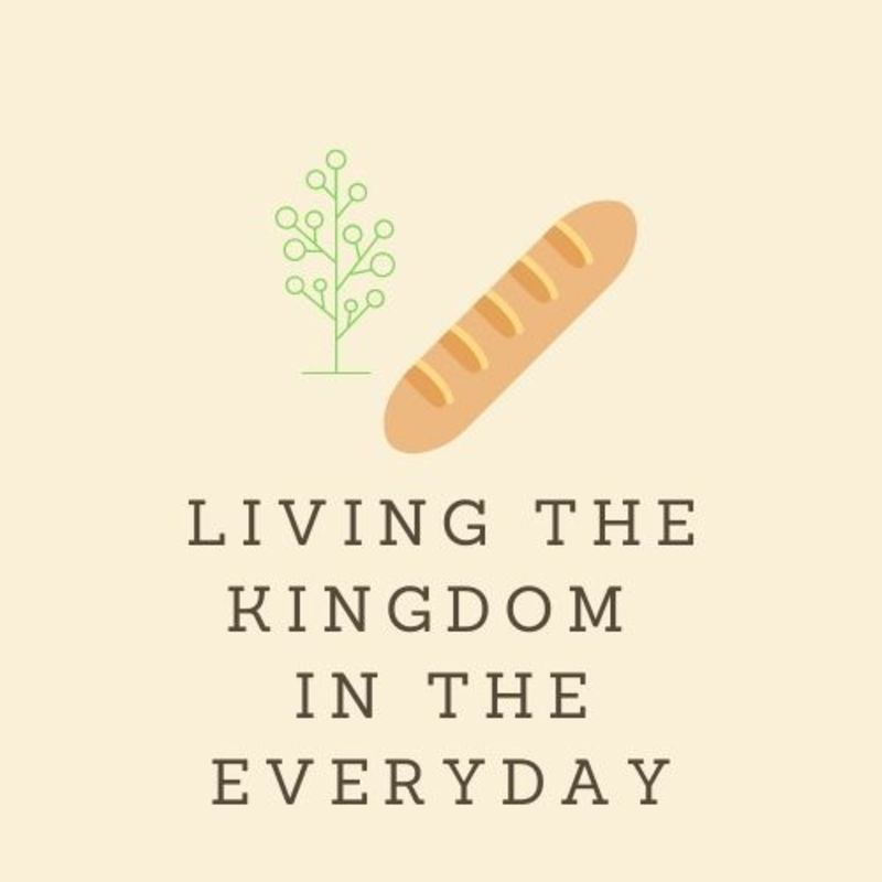 Living the Kingdom in the Everyday