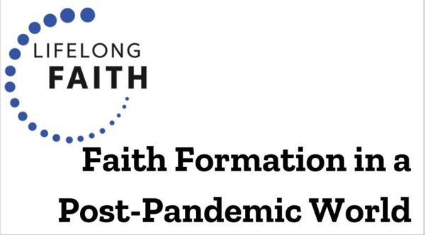 Faith Formation Post Pandemic Webinar Series