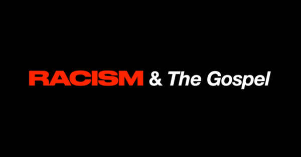 Racism and The Gospel