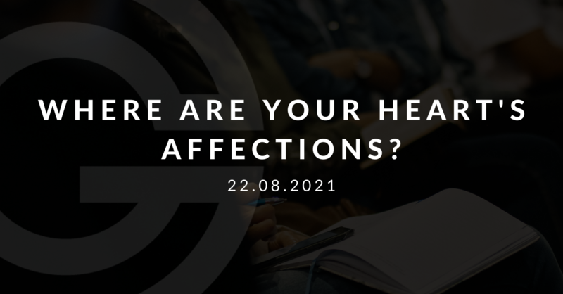 Where Are Your Heart's Affections?
